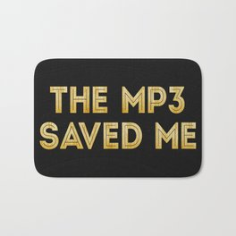 The Mp3 Saved Me Bath Mat