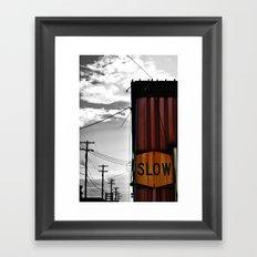 Slow Your Roll Framed Art Print