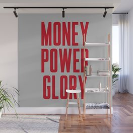 Money Power Glory Wall Mural
