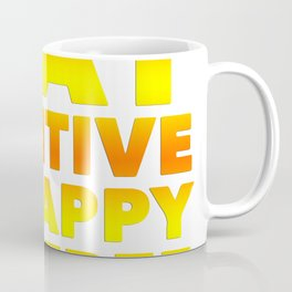 stay positive be happy live free, phrase, motivational Coffee Mug