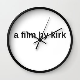 A Film By Kirk Wall Clock