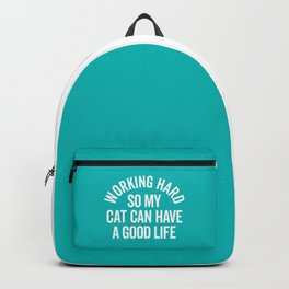 Working Hard Cat Good Life Funny Quote Backpack