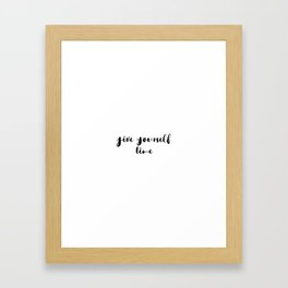 GIVE YOURSELF TIME Framed Art Print