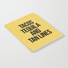 Tequila And Tan Lines Funny Quote Notebook