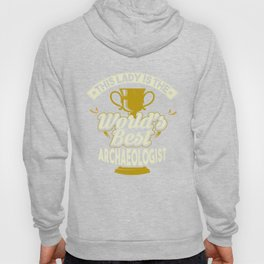 This Lady Is The World's Best Archaeologist Hoody