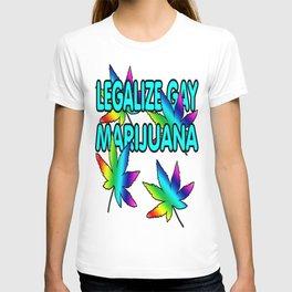 Legalize gay Marijuana  T-shirt