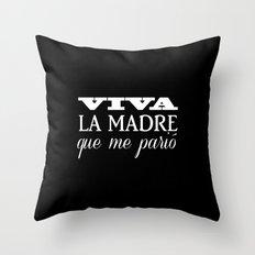 Viva mi madre! Throw Pillow