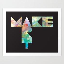 Make Art Art Print