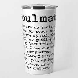You are my soulmate, love poem Travel Mug