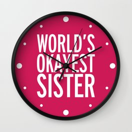 World's Okayest Sister Funny Quote Wall Clock