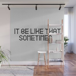 """It be like that sometimes"" Black & White Fauxsaic Tile Wall Mural"