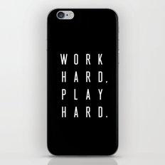 Work Hard Play Hard Black iPhone & iPod Skin