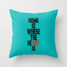 HOME IS WHERE THE HE(ART) IS Throw Pillow