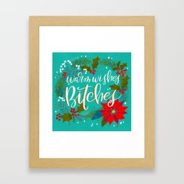 Warm Wishes Bitches Framed Art Print
