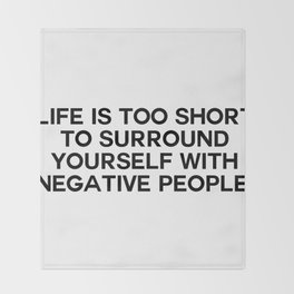 life is too short Throw Blanket