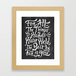 For All The Things My Hands Have Held Framed Art Print