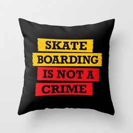 Skateboarding is not a crime Throw Pillow