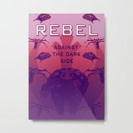 Rebel Against the Dark Side Propaganda Poster Metal Print