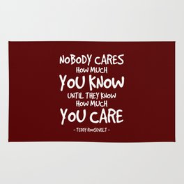 Knowing is Caring Quote - Teddy Roosevelt Rug