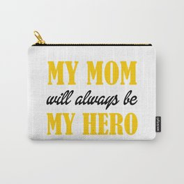 MY MOM MY HERO Carry-All Pouch