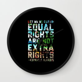 Equal Rights Are Not Extra Rights Kamala Harris Wall Clock
