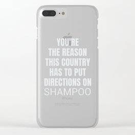 Put Directions On Shampoo Funny Sarcastic Quote print Clear iPhone Case