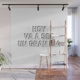 HOY VA A SER UN GRAN DIA  - Spanish Wall Mural