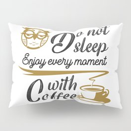 Coffee is one of the favorite drink Pillow Sham