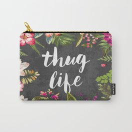 Thug Life Carry-All Pouch