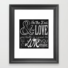 & In the end, the love you take; Lyric Quote. Framed Art Print