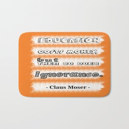 Claus Moser Education Inspirational Motivational Quote Bath Mat
