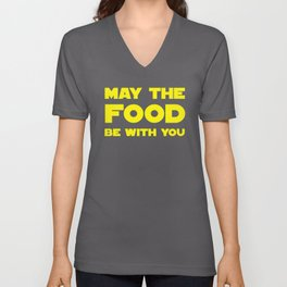 May the Food be with you Unisex V-Neck