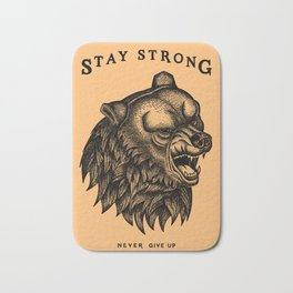 STAY STRONG NEVER GIVE UP Bath Mat