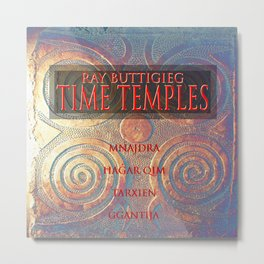 RAY BUTTIGIEG ~ TIME TEMPLES Metal Print