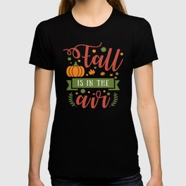 Fall Is In The Air T-shirt