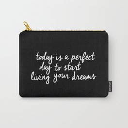 Today is a Perfect Day to Start Living Your Dreams modern minimalist typography home room wall decor Carry-All Pouch