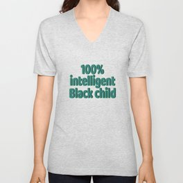 """Looking for simple yet attractive tee?""""100% Intelligent Black Child"""" tee design is for you!  Unisex V-Neck"""