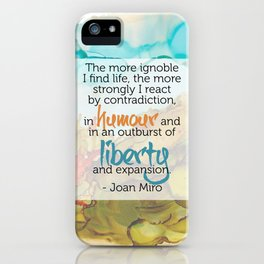Inspirational Quote - Joan Miro - Alcohol Ink iPhone Case