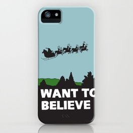 I Want To Believe (in Santa) iPhone Case