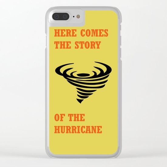 Here comes the story of the hurricane Clear iPhone Case
