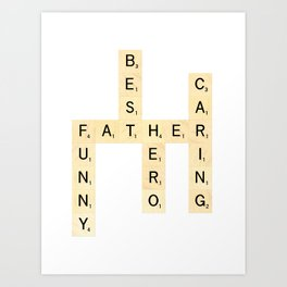 FATHER-FUNNY-BEST-HERO-CARING - Custom Scrabble Art and Accessories for Father's Day Art Print