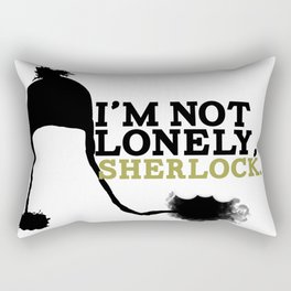I'm Not Lonely, Sherlock. Rectangular Pillow