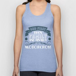 "Motocross Tee For Riders Saying ""God First! Then Family And Finally Motocross"" T-shirt Design Break Unisex Tank Top"