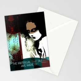 """""""The material that dreams are made of"""" Stationery Cards"""