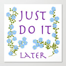 do it later Canvas Print