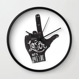 YOU'RE A LOSER Wall Clock