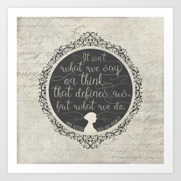 Sense And Sensibility - It's What You Do Art Print