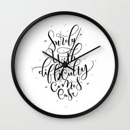 surely with difficulty comes ease Wall Clock