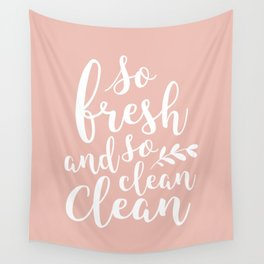 so fresh so clean clean / pink Wall Tapestry