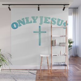 Only Jesus Wall Mural
